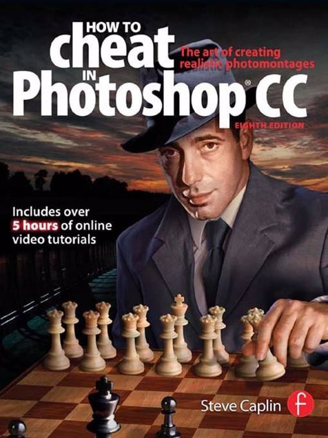 Picture of How To Cheat In Photoshop CC: The art of creating realistic photomontages