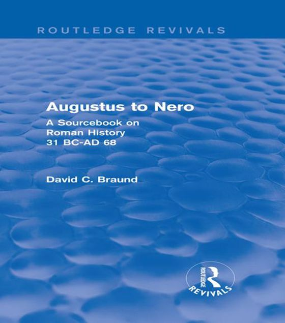 Picture of Augustus to Nero (Routledge Revivals): A Sourcebook on Roman History, 31 BC-AD 68