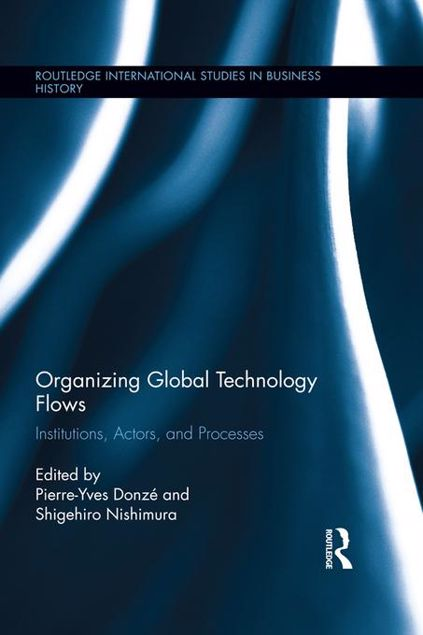 Picture of Organizing Global Technology Flows: Institutions, Actors, and Processes
