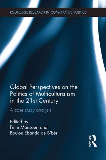 Picture of Global Perspectives on the Politics of Multiculturalism in the 21st Century: A case study analysis