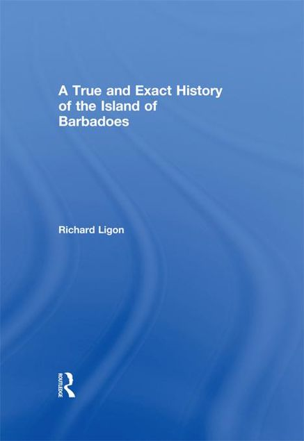 Picture of A True and Exact History of the Island of Barbadoes