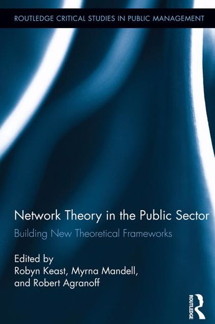 Picture of Network Theory in the Public Sector: Building New Theoretical Frameworks