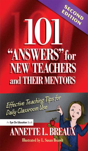 Picture of 101 Answers for New Teachers and Their Mentors: Effective Teaching Tips for Daily Classroom Use