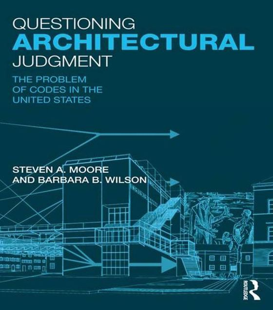 Picture of Questioning Architectural Judgment: The Problem of Codes in the United States