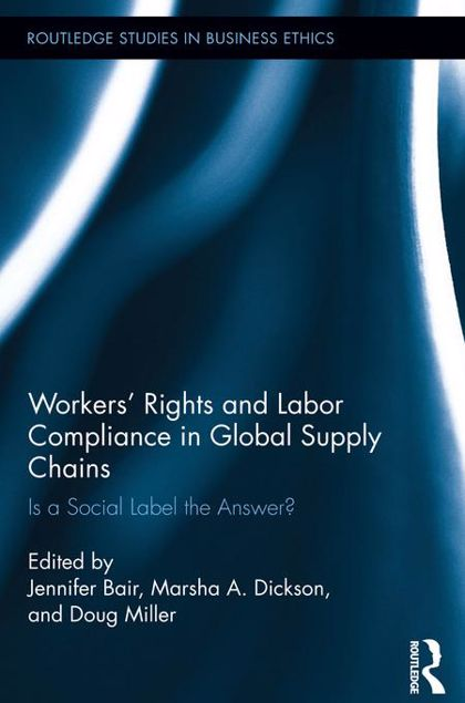Picture of Workers' Rights and Labour Compliance in Global Supply Chains: Is a Social Label the Answer?