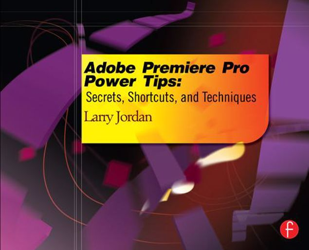 Picture of Adobe Premiere Pro Power Tips: Secrets, Shortcuts, and Techniques