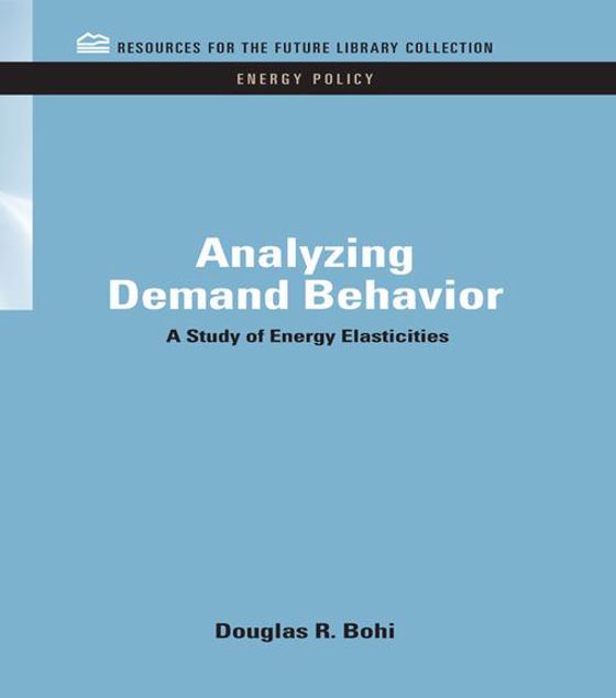 Picture of Analyzing Demand Behavior: A Study of Energy Elasticities