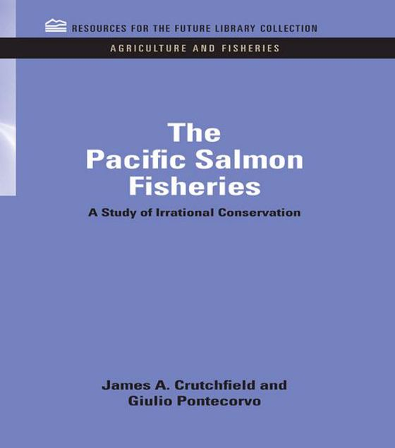 Picture of The Pacific Salmon Fisheries: A Study of Irrational Conservation