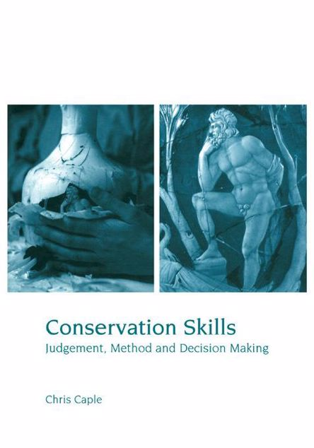 Picture of Conservation Skills: Judgement, Method and Decision Making