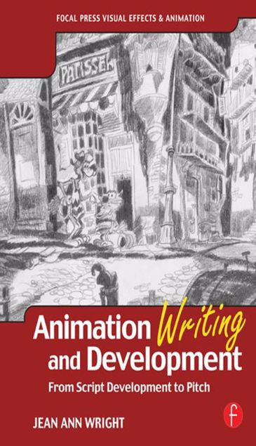 Picture of Animation Writing and Development: From Script Development to Pitch