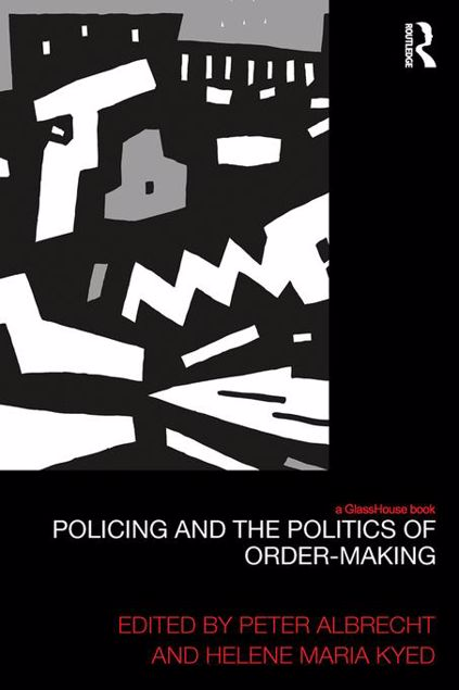 Picture of Policing and the Politics of Order-Making