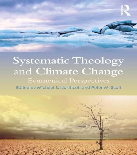 Picture of Systematic Theology and Climate Change: Ecumenical Perspectives