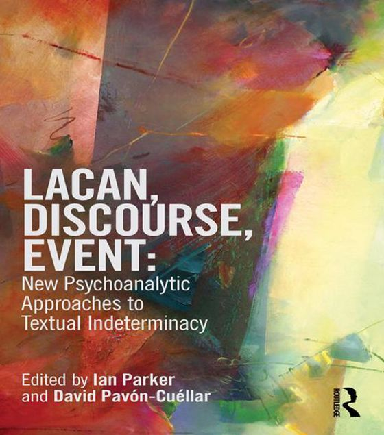 Picture of Lacan, Discourse, Event: New Psychoanalytic Approaches to Textual Indeterminacy