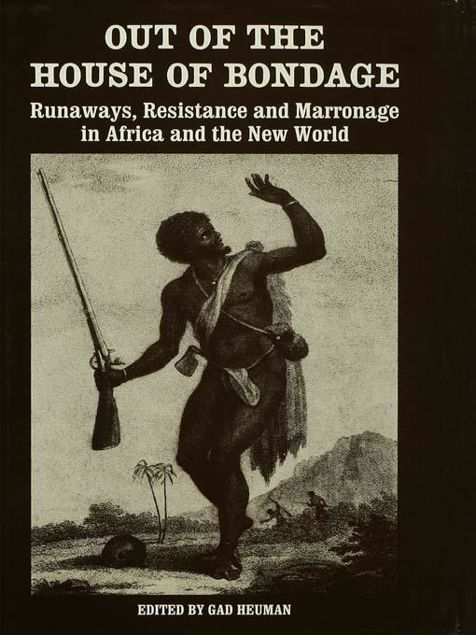 Picture of Out of the House of Bondage: Runaways, Resistance and Marronage in Africa and the New World