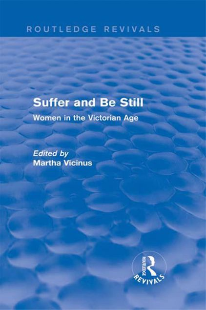Picture of Suffer and Be Still: Women in the Victorian Age: Women in the Victorian Age