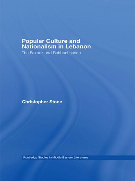 Picture of Popular Culture and Nationalism in Lebanon: The Fairouz and Rahbani Nation