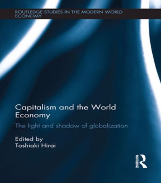 Picture of Capitalism and the World Economy: The Light and Shadow of Globalization