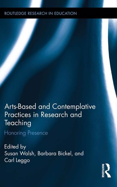 Picture of Arts-based and Contemplative Practices in Research and Teaching: Honoring Presence