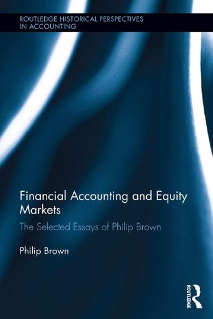 Picture of Financial Accounting and Equity Markets: Selected Essays of Philip Brown