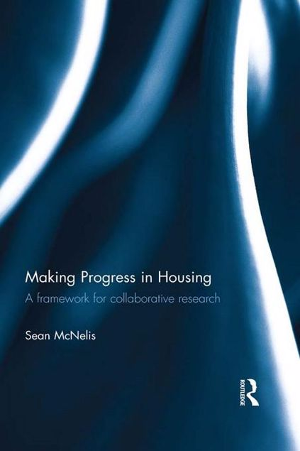 Picture of Making Progress in Housing: A New Framework for Collaborative Research: A Framework for Collaborative Research