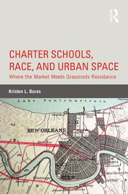 Picture of Charter Schools, Race, and Urban Space: Where the Market Meets Grassroots Resistance