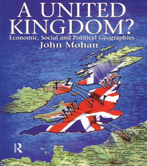 Picture of A United Kingdom?: Economic, Social and Political Geographies