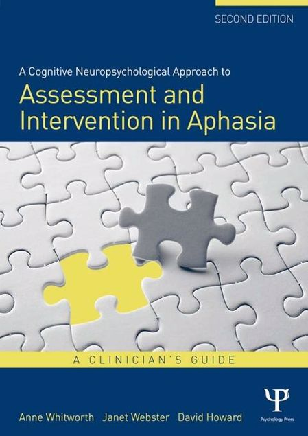 Picture of A Cognitive Neuropsychological Approach to Assessment and Intervention in Aphasia: A clinician's guide