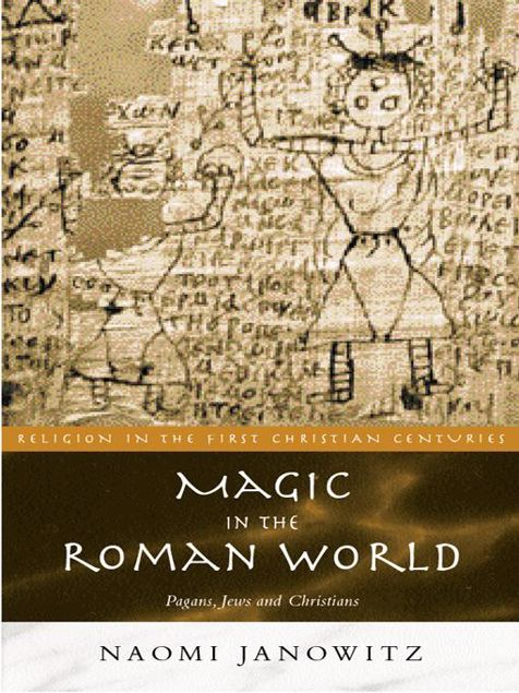 Picture of Magic in the Roman World: Pagans, Jews and Christians
