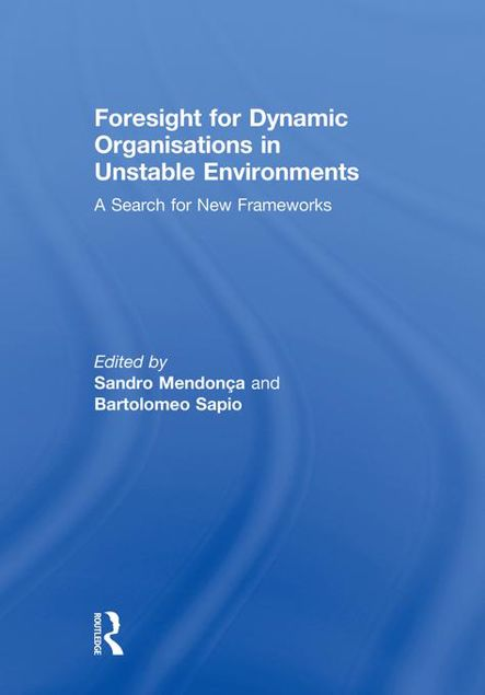 Picture of Foresight for Dynamic Organisations in Unstable Environments: A Search for New Frameworks