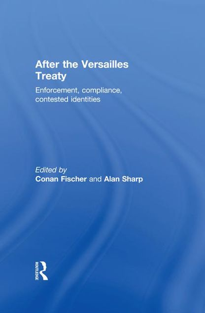 Picture of After the Versailles Treaty: Enforcement, Compliance, Contested Identities
