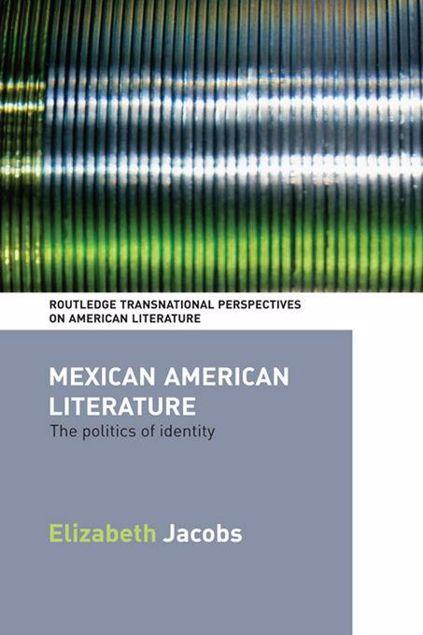 Picture of Mexican American Literature: The Politics of Identity