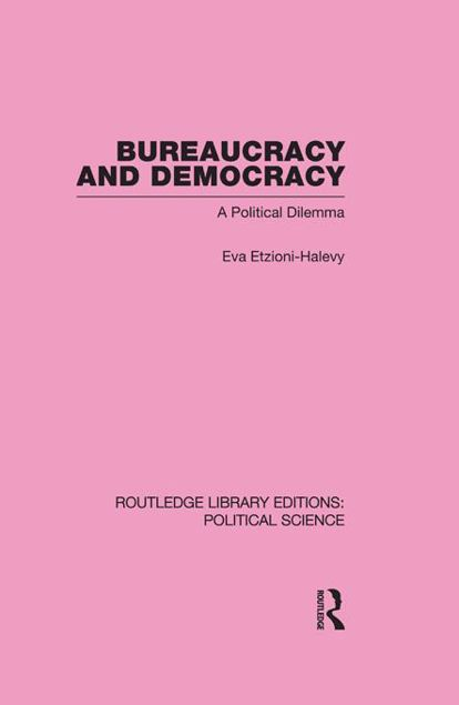 Picture of Bureaucracy and Democracy (Routledge Library Editions: Political Science Volume 7)