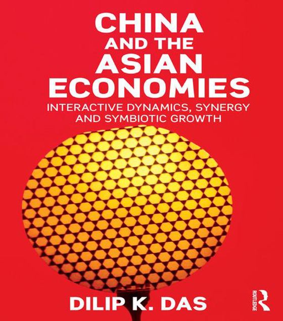 Picture of China and the Asian Economies: Interactive Dynamics, Synergy and Symbiotic Growth