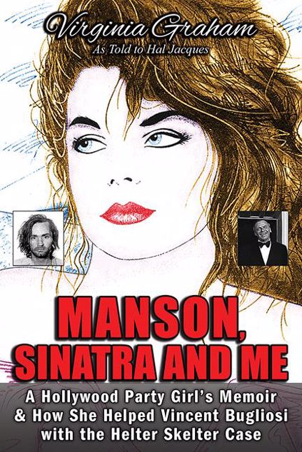 Picture of Manson, Sinatra and Me: A Hollywood Party Girl's Memoir and How She Helped Vincent Bugliosi with the Helter Skelter Case