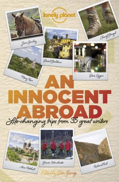 Picture of An Innocent Abroad: Life-changing Trips from 35 Great Writers