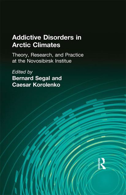 Picture of Addictive Disorders in Arctic Climates: Theory, Research, and Practice at the Novosibirsk Institute