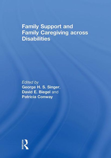 Picture of Family Support and Family Caregiving across Disabilities