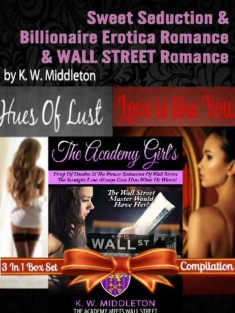 Picture of Sweet Seduction & Billionaire Erotica Romance & Wall Street Romance: 3 In 1 Box Set: The Academy Girl's Drop Of Doubt Vol. 1 (The Wall Street Billiona