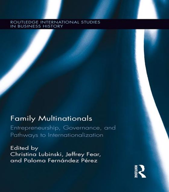 Picture of Family Multinationals: Entrepreneurship, Governance, and Pathways to Internationalization