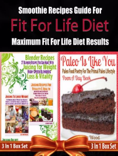 Picture of Fit For Life Diet: Smoothie Recipes Guide For Maximum Fit For Life Diet Results - 3 In 1 Box Set: 3 In 1 Box Set: Book 1: Juicing To Lose Weight + Boo
