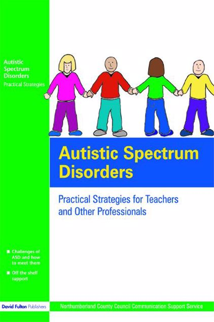 Picture of Autistic Spectrum Disorders: Practical Strategies for Teachers and Other Professionals