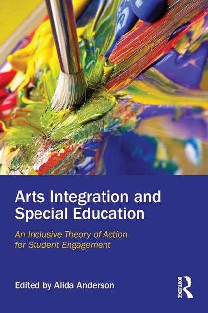 Picture of Arts Integration and Special Education: An Inclusive Theory of Action for Student Engagement