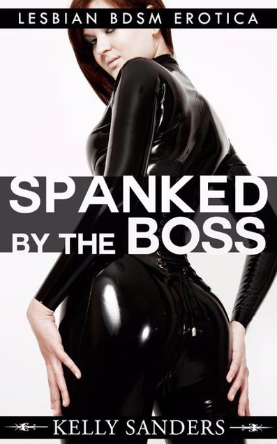 Picture of Spanked By The Boss: Lesbian BDSM Erotica