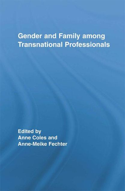 Picture of Gender and Family Among Transnational Professionals