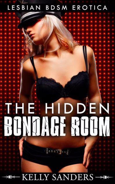 Picture of The Hidden Bondage Room: Lesbian BDSM Erotica