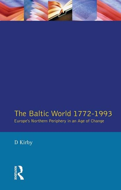 Picture of Baltic World 1772-1993, The: Europe's Northern Periphery in an Age of Change