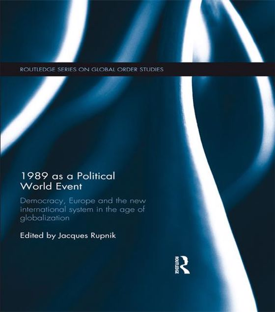 Picture of 1989 as a Political World Event: Democracy, Europe and the New International System in the Age of Globalization
