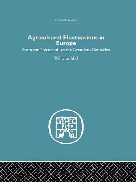 Picture of Agricultural Fluctuations in Europe: From the Thirteenth to Twentieth Centuries