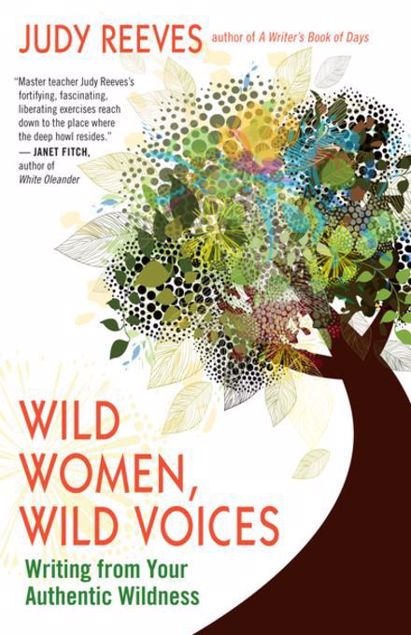 Picture of Wild Women, Wild Voices: Writing from Your Authentic Wildness