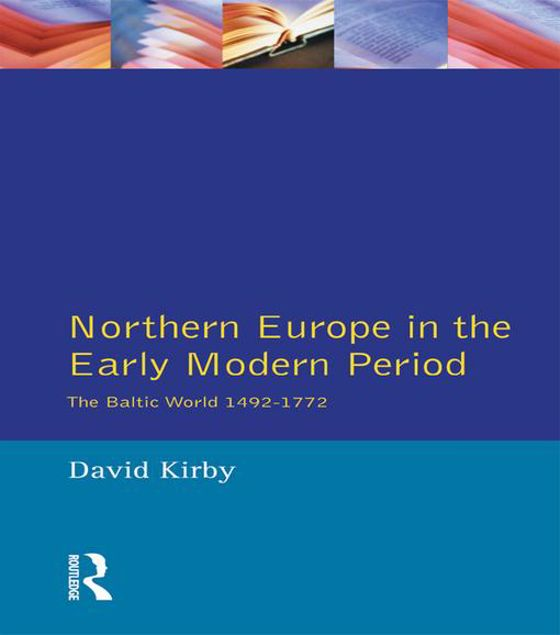 Picture of Northern Europe in the Early Modern Period: The Baltic World 1492-1772